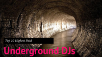 Top 10 Highest Paid Underground DJs