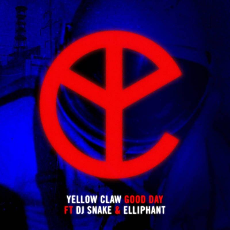 YELLOW CLAW DJ SNAKE YELLOW CLAW DJ SNAKE GOOD DAY СКАЧАТЬ БЕСПЛАТНО